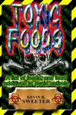Toxic Foods: A List of Food Ingredients, and Food Additives to Avoid Entire...