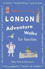 London Adventure Walks for Families: Tales of a City,Lewis, Clare, Jones, Becky,