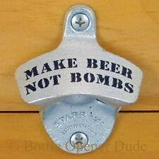 MAKE BEER NOT BOMBS Starr X Wall Mount Stationary Bottle Opener Classic New!