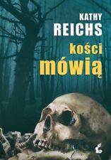 KOŚCI MÓWIĄ  - Kathy Reichs  Polska książka  Polish book