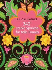 342 starke Sprüche für tolle Frauen von BJ Gallagher (2017, Kunststoffeinband)
