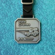 YALE CRANES Watch Fob RARE Vintage Eaton Construction Equipment TEC Boom Crane