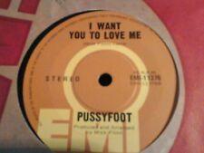 "pussyfoot I want you tolove me Mod garage beat northern soul Austraila  7"" 45rpm"