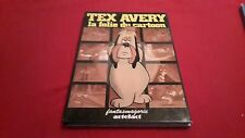 TEX AVERY LA FOLIE DU CARTOON VOLUME 1 / FANTASMAGORIE ARTEFACT / LIVRE DESSIN