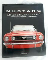 Ford Mustang: An American Classic Yesterday Today Tomorrow Mike Mueller