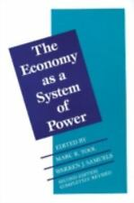 The Economy as a System of Power (Institutional Economics, Vol. 1)
