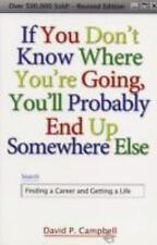 If You Don't Know Where You're Going, You'll Probably End up Somewhere Else :...