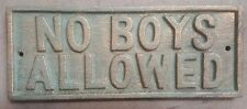 No Boys Allowed Sign Plaque made of cast iron metal