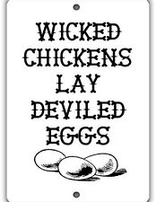 Wicked Chickens Indoor/Outdoor Aluminum No Rust No Fade Chicken Coop Sign
