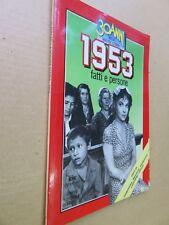 30 ANNI DELLA NOSTRA STORIA 1953 FATTI PERSONE Acquaviva Brioschi Garrucci 1984