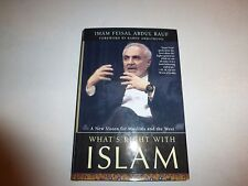 Feisal Abdul Rauf WHAT'S RIGHT WITH ISLAM :  A New Vision for Muslims and the 70