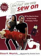 Sew On: All You Need to Know to Start Sewing and Serging Today! (Sew Fast Sew Ea