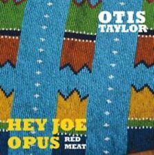 Hey Joe Opus 0707787913621 by Otis Taylor CD