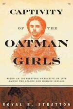 CAPTIVITY OF THE OATMAN GIRLS - STRATTON, ROYAL B. - NEW PAPERBACK BOOK