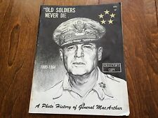 Old Soldiers Never Die Magazine A Photo History Of Gen.MacArthur 1964 collectors