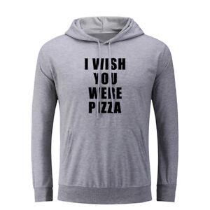 I Wish You Were Pizza Funny Hoodies Unisex Sweatshirt Sarcastic Slogan Hoody Top