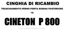 ★ CINGHIA DI RICAMBIO TRASCINAMENTO 1 x PROIETTORE CINETON P 800 SUPER 8 mm★