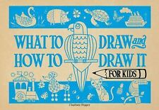What to Draw and How to Draw It for Kids by Charlotte Pepper (2017, Paperback)
