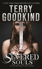 Richard and Kahlan: Severed Souls 3 by Terry Goodkind (2015, Paperback)