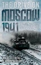 The Drive on Moscow, 1941 Operation Taifun and Germany's First ... 9781612005966