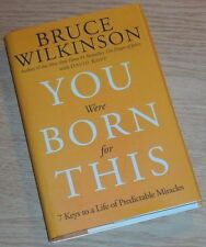 YOU WERE BORN FOR THIS: 7 KEYS ... Signed By BRUCE WILKINSON 2009 H/C 1st/1st