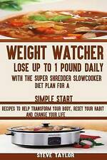 Weight Watcher:Lose up To 1 Pound Daily with the Super Shredder Slowcooker Diet: