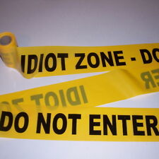 Idiot Zone Do Not Enter Barricade Tape -Jokes,Gags,Pranks- Halloween - 15 Feet!