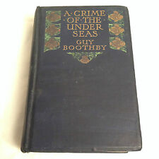 Guy Boothby - A Crime of the Under Seas - 1st/1st Ward Lock 1905, Scarce