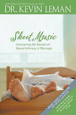 Sheet Music: Uncovering the Secrets of Sexual Intimacy in Marriage. Kevin Leman