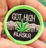 NEW! Fun Alaska Merit Badge Patch - GOT HIGH embroidered Alaska patch FUNNY