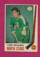 1969-70 OPC # 199 NORTH STARS TOM POLONIC  ROOKIE GOOD CARD (INV# 9652)