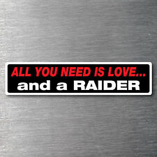 All you need is a Raider sticker 7 yr water & fade proof vinyl  motor bike