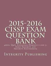 2015-2016 CISSP Exam Question Bank: 4000+ Q&A, Explained 2 of 5 (Exam Bank 2 of