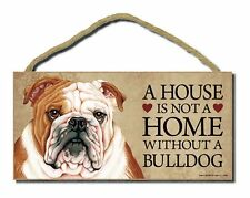 """# Bulldog # """"A House is Not a Home Without a Bulldog"""" Dog Sign Factory Fresh"""