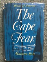 Rivers of America Series : The Cape Fear by Malcolm Ross (1965, 1st. Ed. HCDJ)