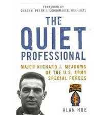 The Quiet Professional: Major Richard J. Meadows of the U.S. Army Special...