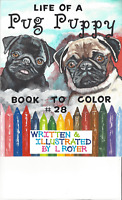 PUG PUPPY DOG ART COLORING BOOK BY L ROYER  AUTOGRAPHED #28 BRAND NEW RELEASE