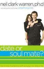 Date or Soul Mate?: How to Know if Someone is Worth Pursuing in Two Dates or Les