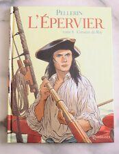 L'EPERVIER 8 - Pellerin - Corsaire du Roy - EO FLAMBANT NEUF !