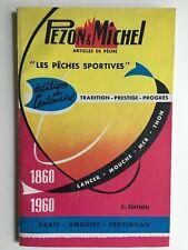 """Catalogue PEZON & MICHEL """"Les Pêches sportives"""" Edition du centenaire 1960 TBE"""
