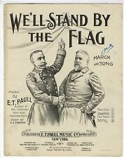 E T PAULL SIMPLIFIED Sheet Music 1898 We'll Stand By The Flag BLACK PLATE LITHO