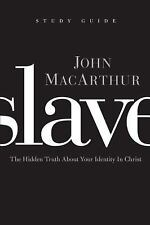 (New) Slave the Study Guide : The Hidden Truth about Your Identity in Christ