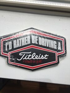 """""""I'D RATHER BE DRIVING A TITLEIST"""" GOLF BUMPER STICKERS * about 6 inches long."""