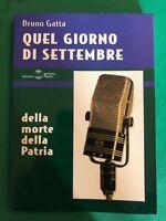 Quel giorno di settembre - Bruno Gatta - Edizioni Settimo Sigillo - 2002 [raro]