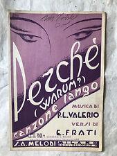 SPARTITO MUSICALE PERCHE' CANZONE TANGO P.L. VALERIO E. FRATI ED. MELODI 1933