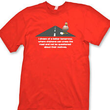 I Dream Of A Better Tomorrow T-shirt Chicken Funny Gag Gift Tee Shirt