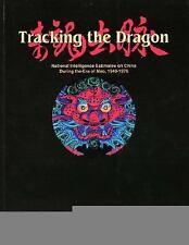 Tracking the Dragon: National Intelligence Estimates on China During the Era of