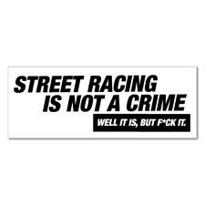Street Racing Is Not a Crime JDM Sticker Decal Drift Jap Car #0037a