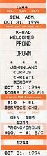 PRONG 10/31/1994 Cleansing Tour Concert Ticket!!! Corpus Christi,TX UNUSED