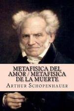Metafisica Del Amor / Metafisica de la Muerte by Arthur Schopenhauer (2015,...